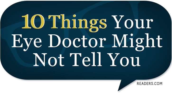 10 Things Your Eye Doctor Might Not Tell You