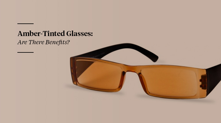135c6a9b70 Amber-Tinted Glasses to Keep You Energized