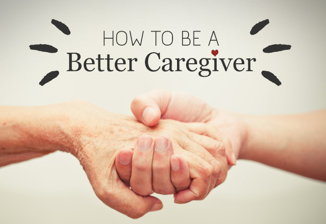 How To Be A Better Caregiver