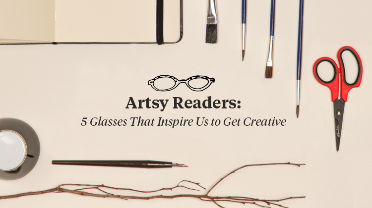 550aa04c5f One of our favorite things about reading glasses is that they re always  there when inspiration strikes. Even if you re not the most creative person  in the ...